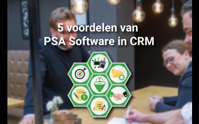 5 voordelen om een PSA applicatie te gebruiken in een CRM platform
